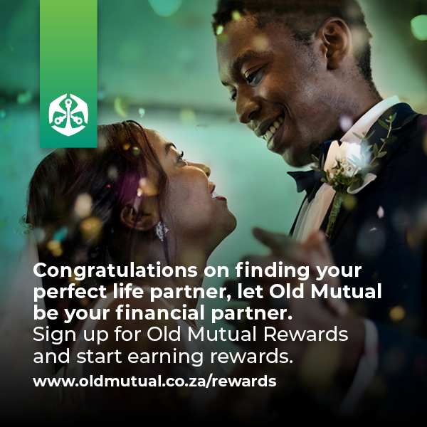 Congratulations on finding your perfect life partner, let Old Mutual be your financial partner. Sign up for Old Mutual Rewards and start earning rewards. www.oldmutual.co.za/rewards